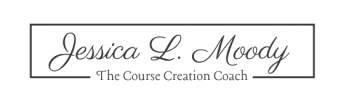 Jessica L Moody | Course Creation Coach